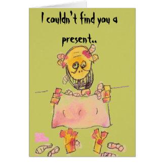 Ich könnte Sie nicht finden ein Geschenk. Karte
