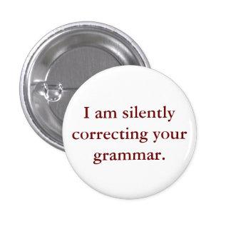 Ich korrigiere still Ihre Grammatik Runder Button 3,2 Cm