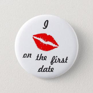 Ich küsse auf dem ersten Datum Runder Button 5,7 Cm