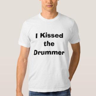 Ich küsste den Schlagzeuger Tshirts