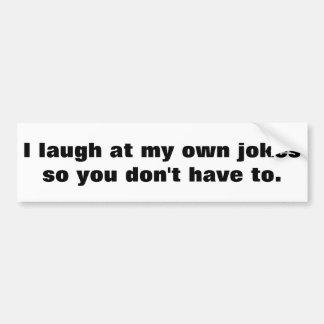 Ich lache an meinen eigenen Witzen Autoaufkleber