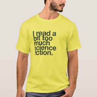 Ich las ein Stückchen zu viele Zukunftsromane T-Shirt