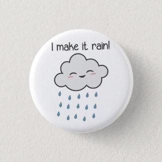 Ich lasse es niedliche Sturm-Wolke regnen Runder Button 3,2 Cm