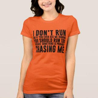 Ich lasse nicht lustigen laufenden T - Shirt