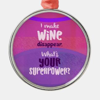 Ich lasse Wein verschwinden - was ist Ihre Silbernes Ornament