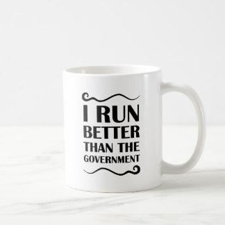 Ich laufe besser als die Regierung Kaffeetasse