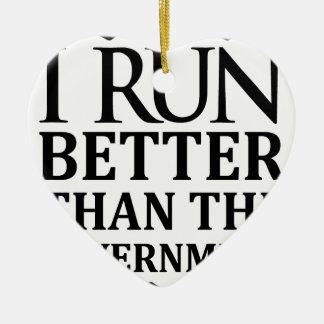 Ich laufe besser als die Regierung Keramik Herz-Ornament