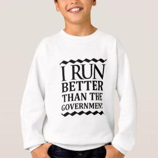 Ich laufe besser als die Regierung Sweatshirt