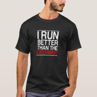 Ich laufe besser als die Regierung T-Shirt