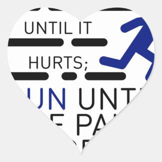 Ich laufe, bis die Schmerz stoppen Herz-Aufkleber