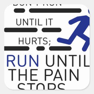 Ich laufe, bis die Schmerz stoppen Quadratischer Aufkleber
