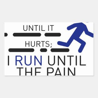 Ich laufe, bis die Schmerz stoppen Rechteckiger Aufkleber