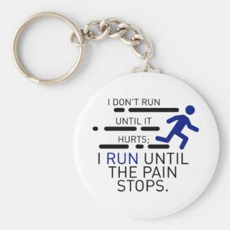Ich laufe, bis die Schmerz stoppen Schlüsselanhänger