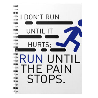 Ich laufe, bis die Schmerz stoppen Spiral Notizblock