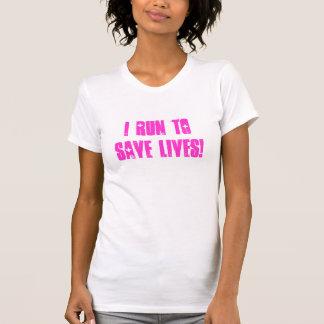Ich laufe, um die Leben zu retten! T-shirt