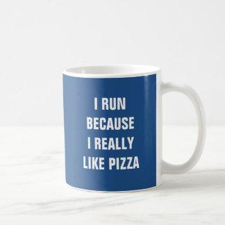 Ich laufe, weil ich wirklich Pizza mag Kaffeetasse