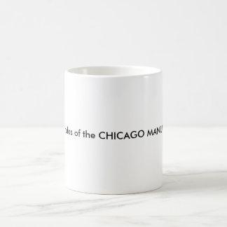 Ich lebe durch die Regeln des CHICAGO-HANDBUCHES Kaffeetasse