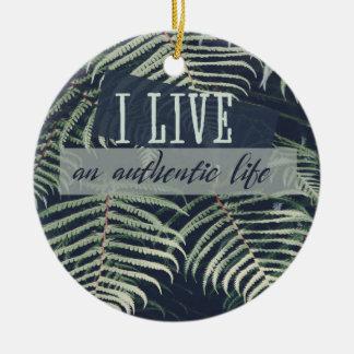 Ich lebe ein authentisches Leben Keramik Ornament