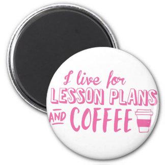 ich lebe für Unterrichtspläne und Kaffee Runder Magnet 5,1 Cm