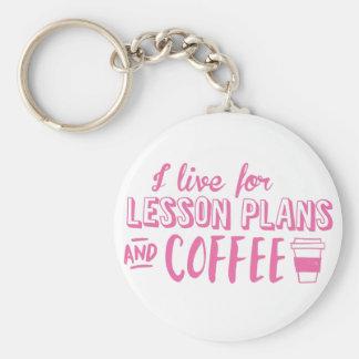 ich lebe für Unterrichtspläne und Kaffee Schlüsselanhänger