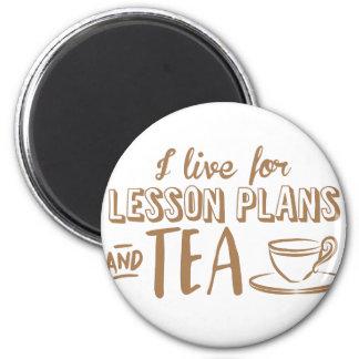ich lebe für Unterrichtspläne und Tee Runder Magnet 5,7 Cm