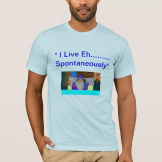 """Ich lebe wie ..... Spontan "" T-Shirt"
