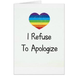 Ich lehne ab mich zu entschuldigen karte