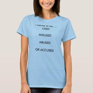 Ich lehne ab zu sein ..... VERWENDET               T-Shirt