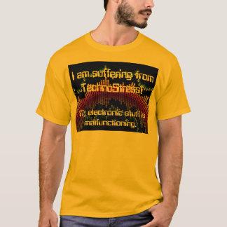 Ich leide unter TechnoStress! T-Shirt