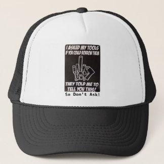 Ich leihe nicht heraus meinen Werkzeuge Hut aus Truckerkappe