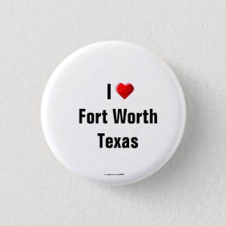 """""""Ich Liebe Fort Worth, Texas"""" Knopf/Revers-Button Runder Button 3,2 Cm"""