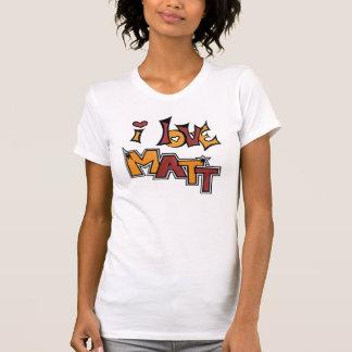 """""""Ich Liebe Matt """" T-Shirt"""