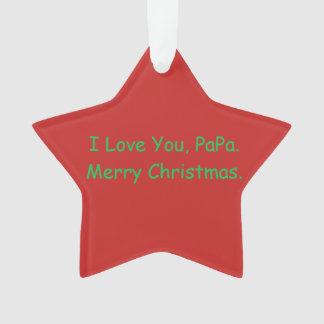 """""""Ich Liebe Sie, Papa. Frohe Weihnacht-"""" Verzierung Ornament"""