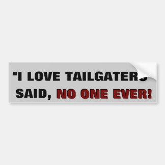 """""""Ich Liebe tailgaters"""" - sagte NIEMAND ÜBERHAUPT Autoaufkleber"""