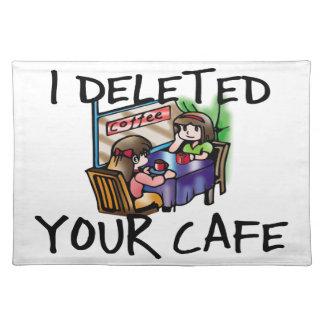 Ich löschte Ihr Café Tischset