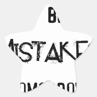 ich mache bessere Fehler morgen Stern-Aufkleber