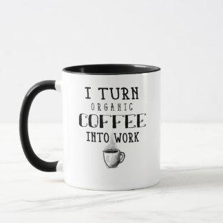 Ich mache Bio Kaffee zu Arbeits-Kaffee-Tasse Tasse