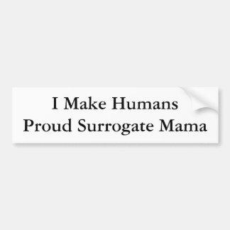 Ich mache HumansProud stellvertretende Mutter Autoaufkleber