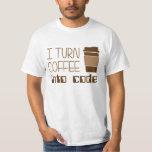 Ich mache Kaffee zu Programmierungscode T Shirt