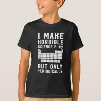 Ich mache schreckliche Wissenschaftswortspiele nur T-Shirt