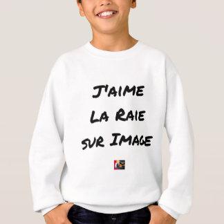 Ich mag den Rochen auf Bild - Wortspiele Sweatshirt