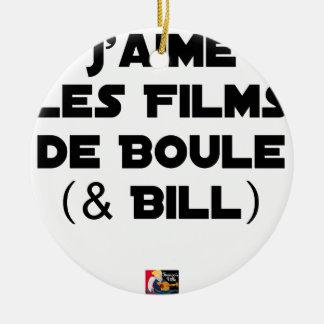 Ich mag die Kugelfilme (& Bill) - Wortspiele Rundes Keramik Ornament