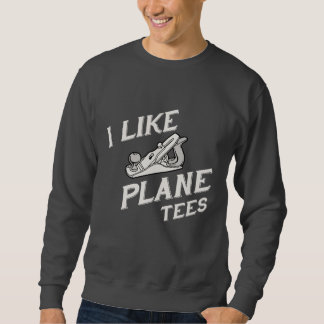 Ich mag Flugzeug-T-Shirts Sweatshirt