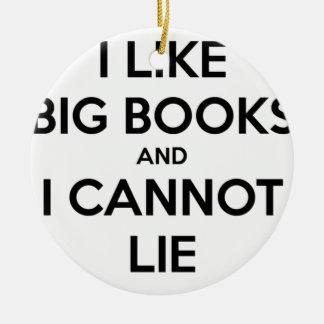 Ich mag große Bücher und ich kann nicht liegen Rundes Keramik Ornament
