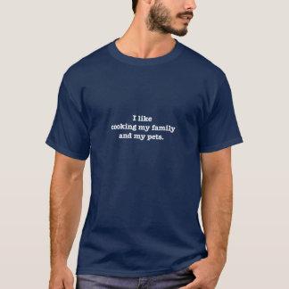 Ich mag meine Familie und meine Haustiere kochen T-Shirt