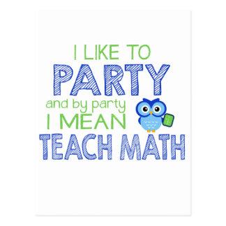 Ich mag zum Party (unterrichten Sie Mathe) Postkarte