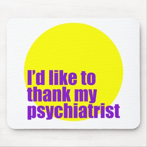 Ich möchte meinem Psychiater danken Mauspad