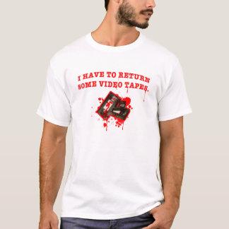 Ich muss somes VIDEOBÄNDER zurückbringen T-Shirt