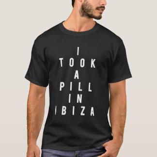 Ich nahm eine Pille in Ibiza T-Shirt