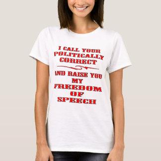 Ich nenne Ihr politisch korrektes und hebe Sie T-Shirt